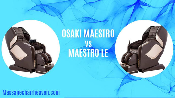 Osaki Maestro LE – Is It an Improved Version of Original Maestro?