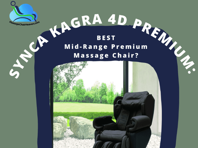 Synca Kagra 4D Premium: Best Mid-Range Premium Massage Chair?