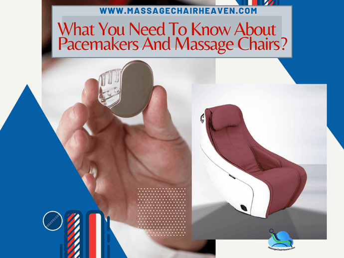 What You Need To Know About Pacemakers And Massage Chairs