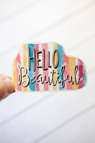 Hello Beautiful | Water Resistant Die Cut Sticker