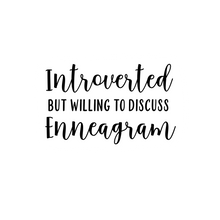 Load image into Gallery viewer, Introverted But Willing to Discuss Enneagram | Water Resistant Die Cut Sticker