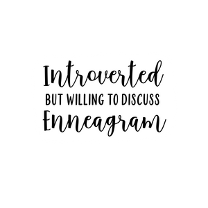 Introverted But Willing to Discuss Enneagram | Water Resistant Die Cut Sticker