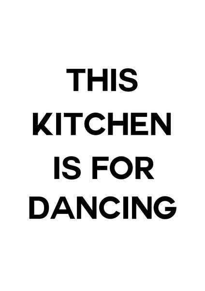 this Kitchen Is For Dancing' Quote Print - [Lumartos]