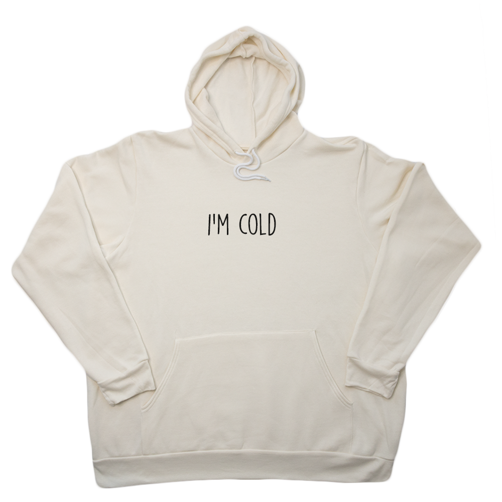 Im Cold Giant Hoodie