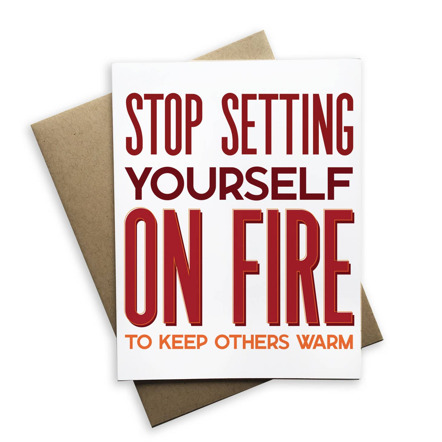 Stop Setting Yourself On Fire...
