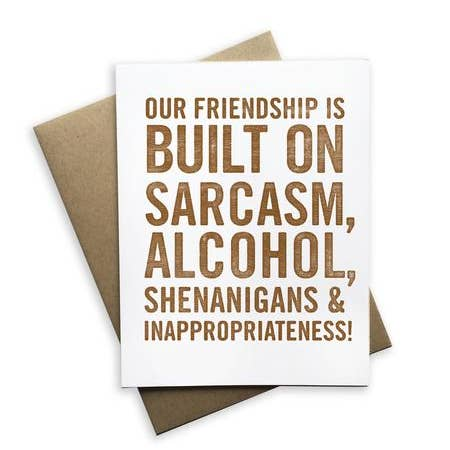 Our Friendship Is Built On Sarcasm...