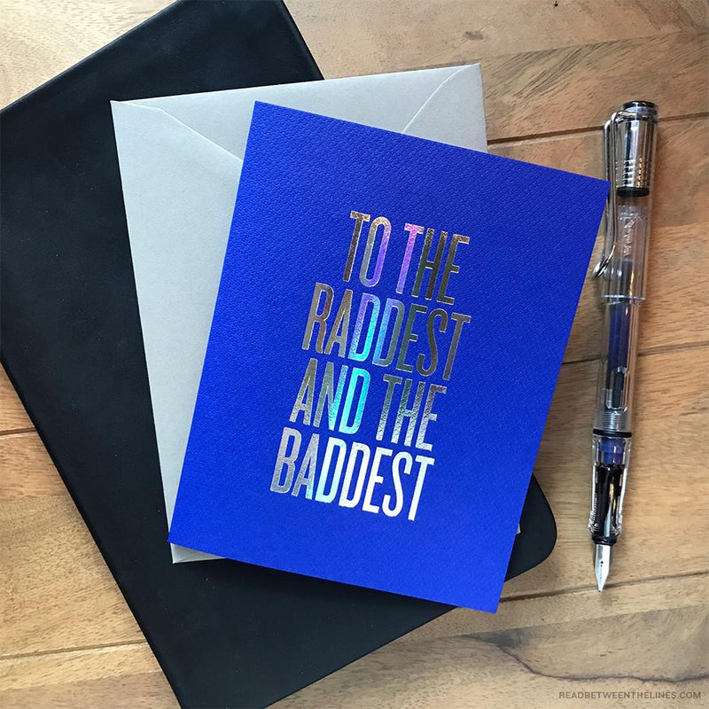 Raddest and Baddest Greeting Card Greeting Card Read Between The Lines - Stash Co