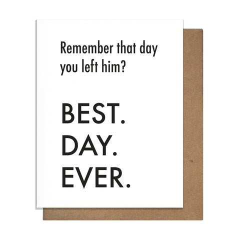 Best Day Ever Left Him Divorce Card