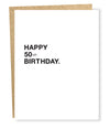 Happy 50ish Birthday Greeting Card