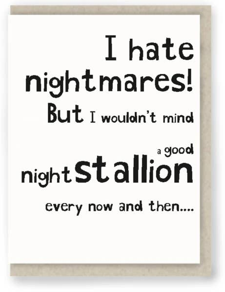 I Hate Nightmares. but I Wouldn't Mind a Good Nightstallion