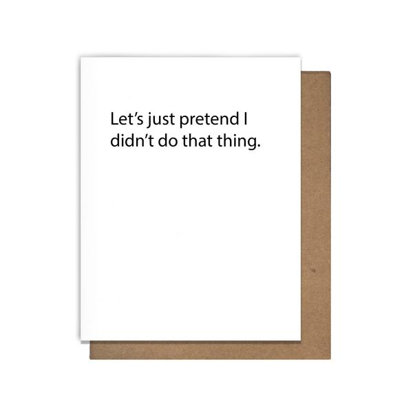 Let's Pretend Apology Card Greeting Card Matt Butler - Stash Co