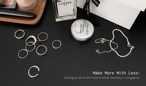 Make more with less: Styling guide to minimalist silver jewellery in Singapore