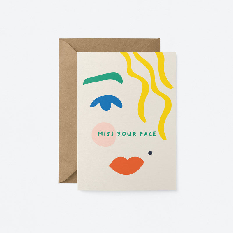 Miss your face Greeting Card by Graphic Factory