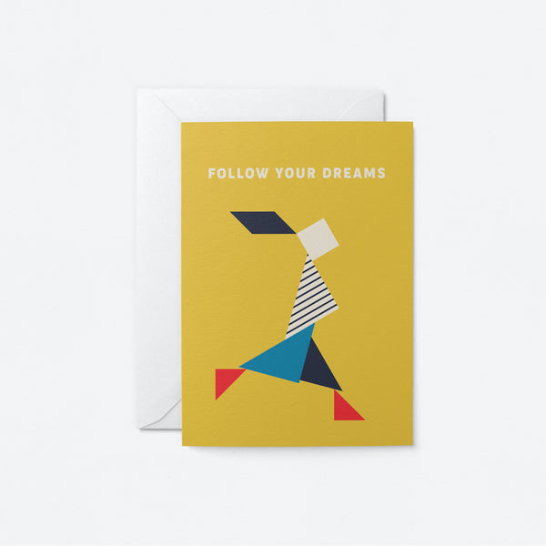 Follow your dreams Greeting Card by Graphic Factory