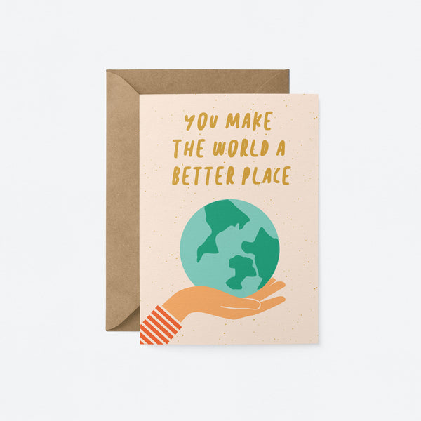 You make the World a Better Place Greeting Card by Graphic Factory  Edit alt text