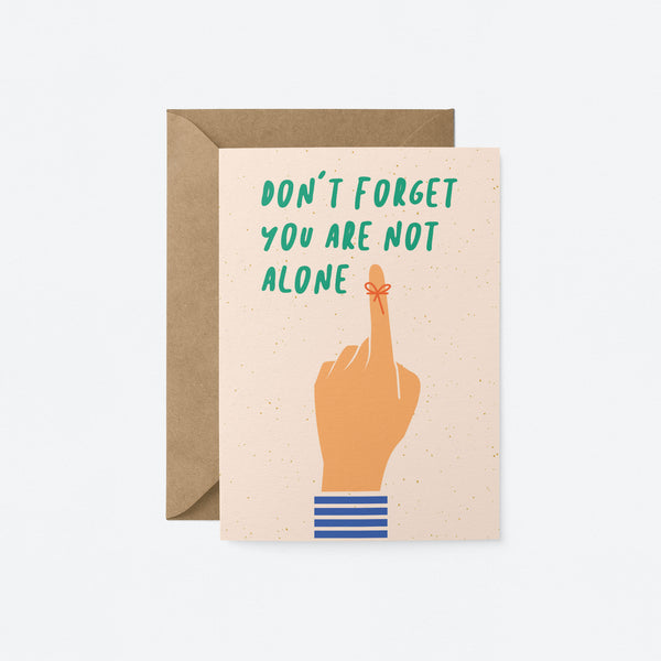 Do not forget you are not alone Greeting Card by Graphic Factory