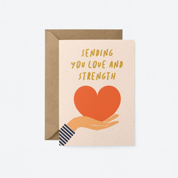 Sending you love and strength Greeting Card by Graphic Factory