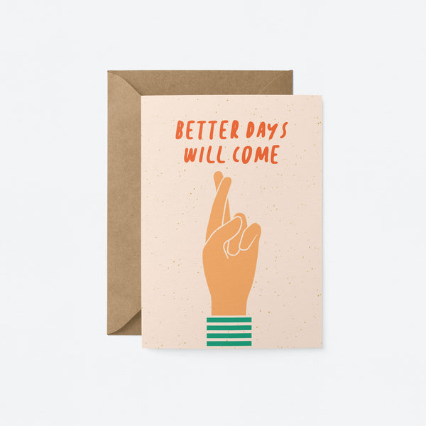 Better days will come Greeting Card by Graphic Factory