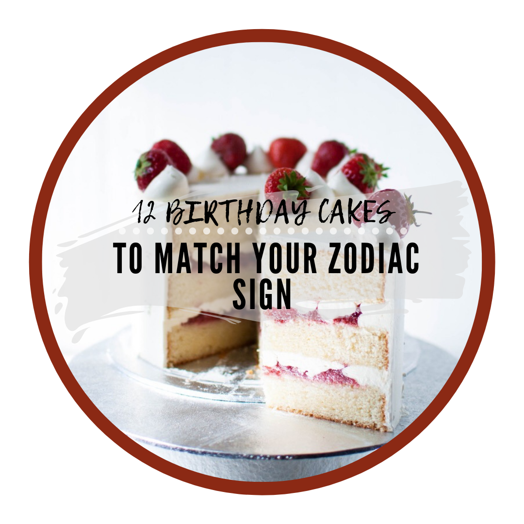 12 Birthday Cakes To Match Your Zodiac Sign