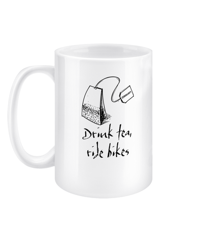 15oz 'Drink Tea' Mug