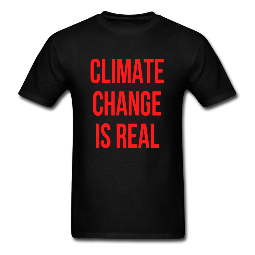 climate change is real shirt, Unisex T-Shirt - BIZARRE FASHIONS