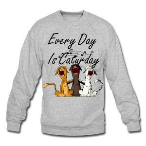 Every Day is Caturday art cat people Sweatshirt - BIZARRE FASHIONS