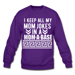 Funny Mother Gift I Keep All My Mom Jokes In A Mom a base Sweatshirt - BIZARRE FASHIONS