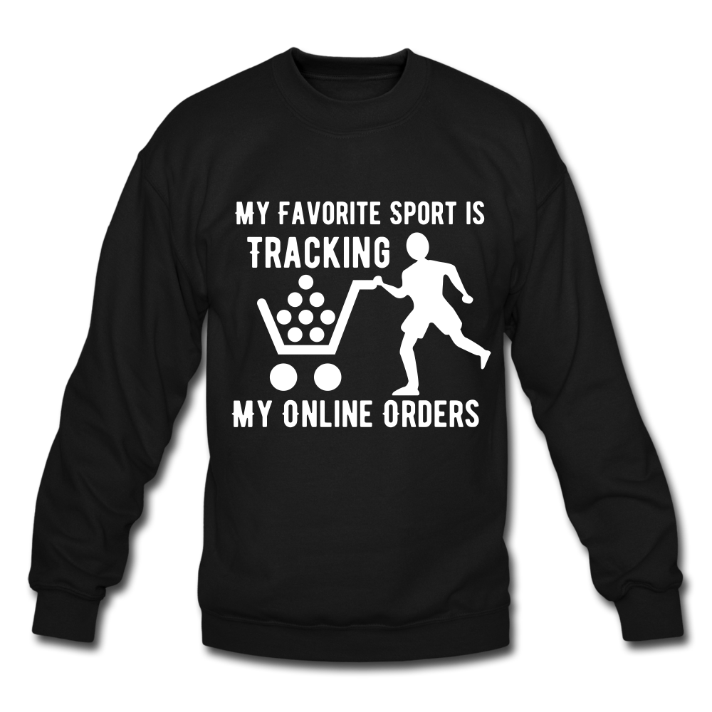 My Favorite Sport is Tracking My Online Orders Funny Shopper Sweatshirt - BIZARRE FASHIONS