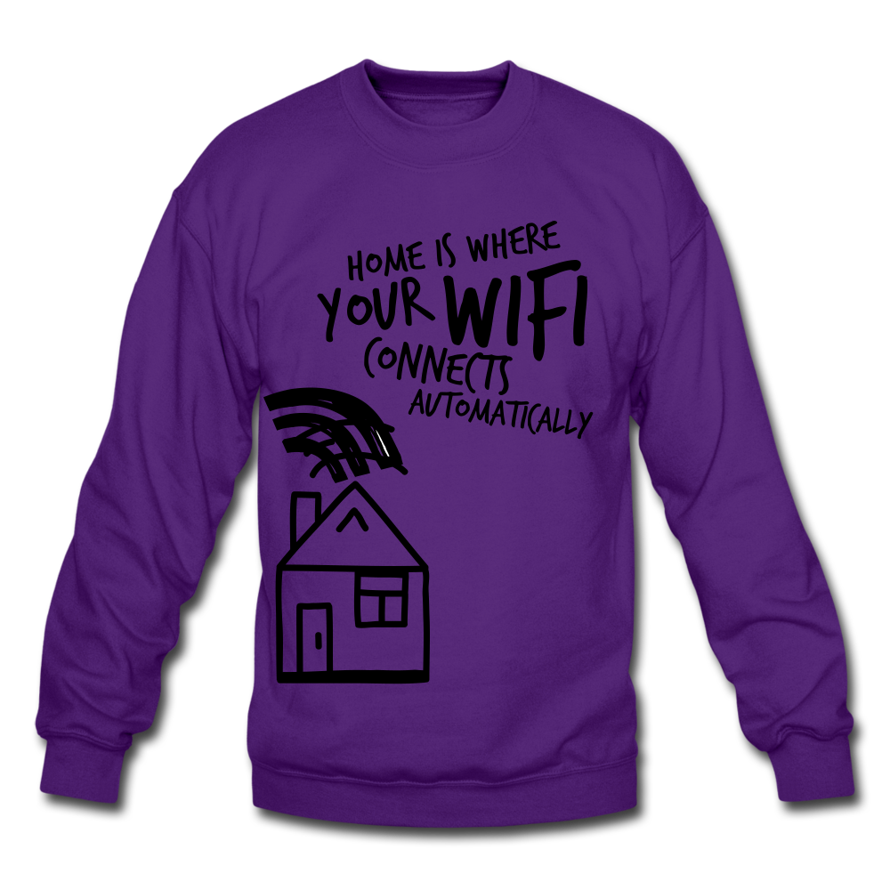 Home is Where Your WiFi Funny Sarcastic Shirt - Office Humor Sweatshirt - BIZARRE FASHIONS