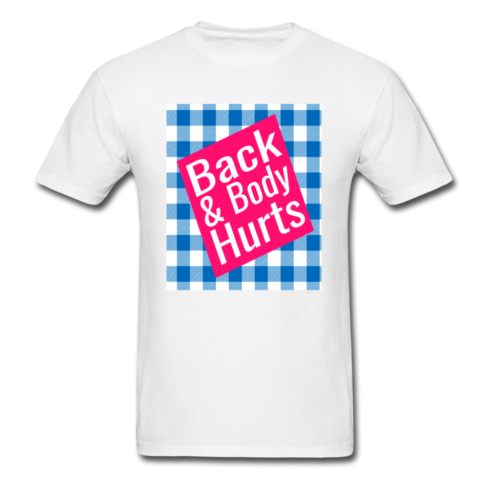 Back and body hurts t shirt - BIZARRE FASHIONS