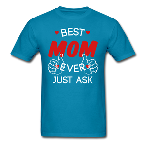 Best Mom Ever Just Ask Unisex T-Shirt - BIZARRE FASHIONS