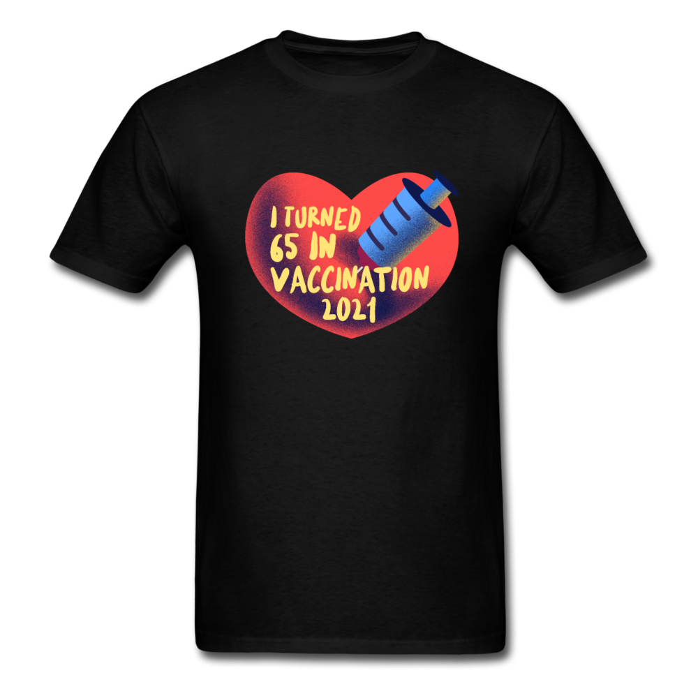 I Turned 65 in Vaccination 2021 65 Years Old 65th Birthday T-Shirt - BIZARRE FASHIONS