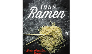 Ivan Ramen: Memoir & Cookbook