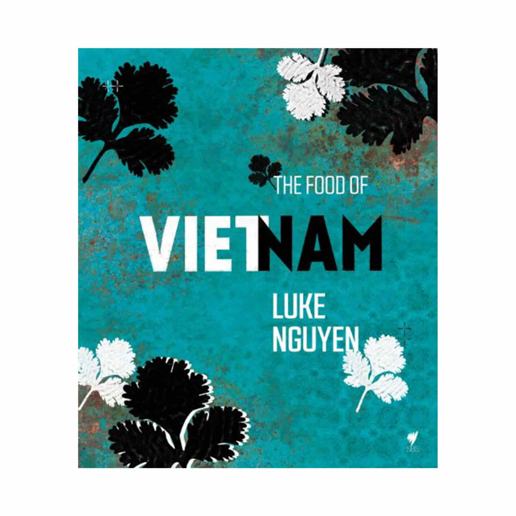 The Food Of Vietnam by Luke Nguyen