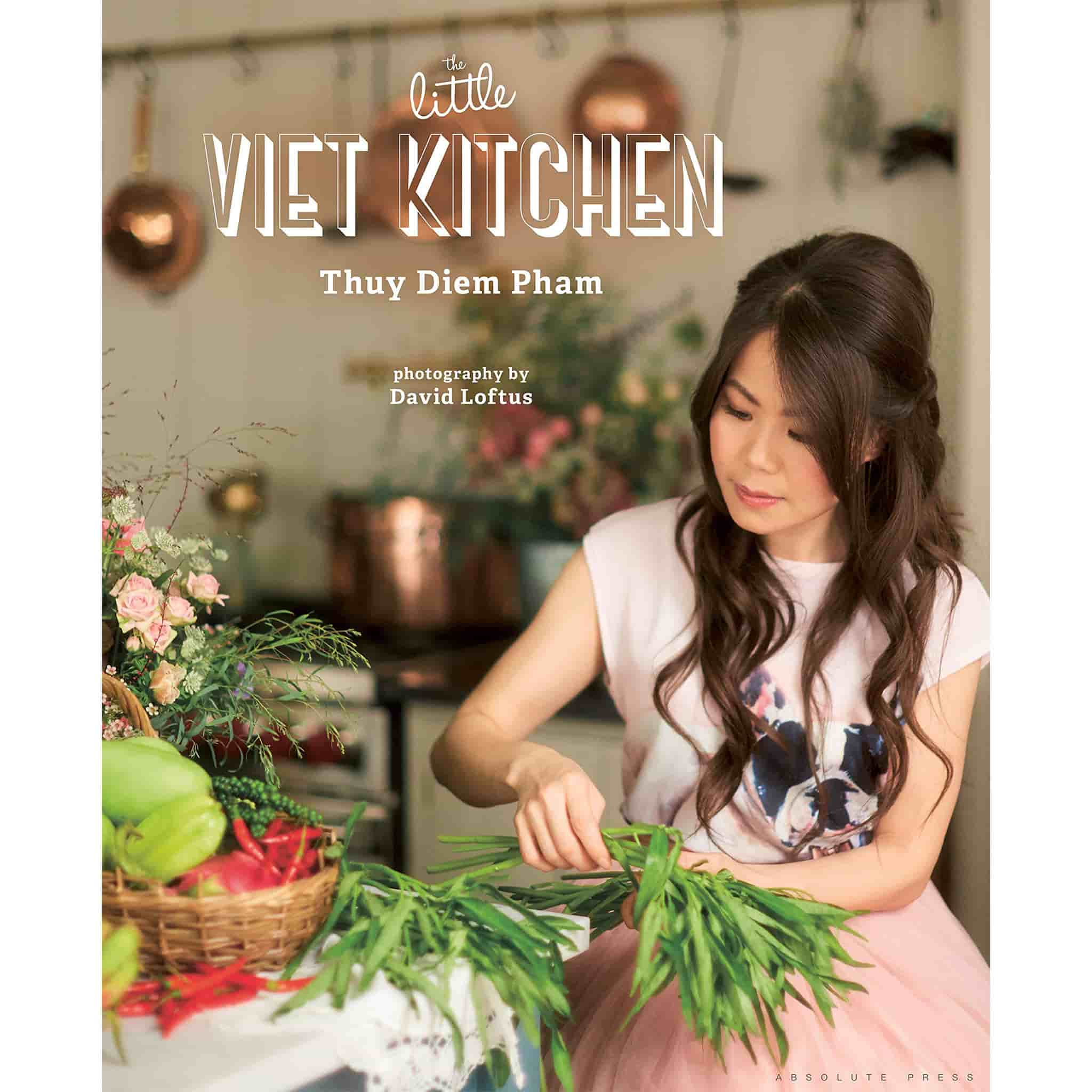 The Little Viet Kitchen by Thuy Diem Pham