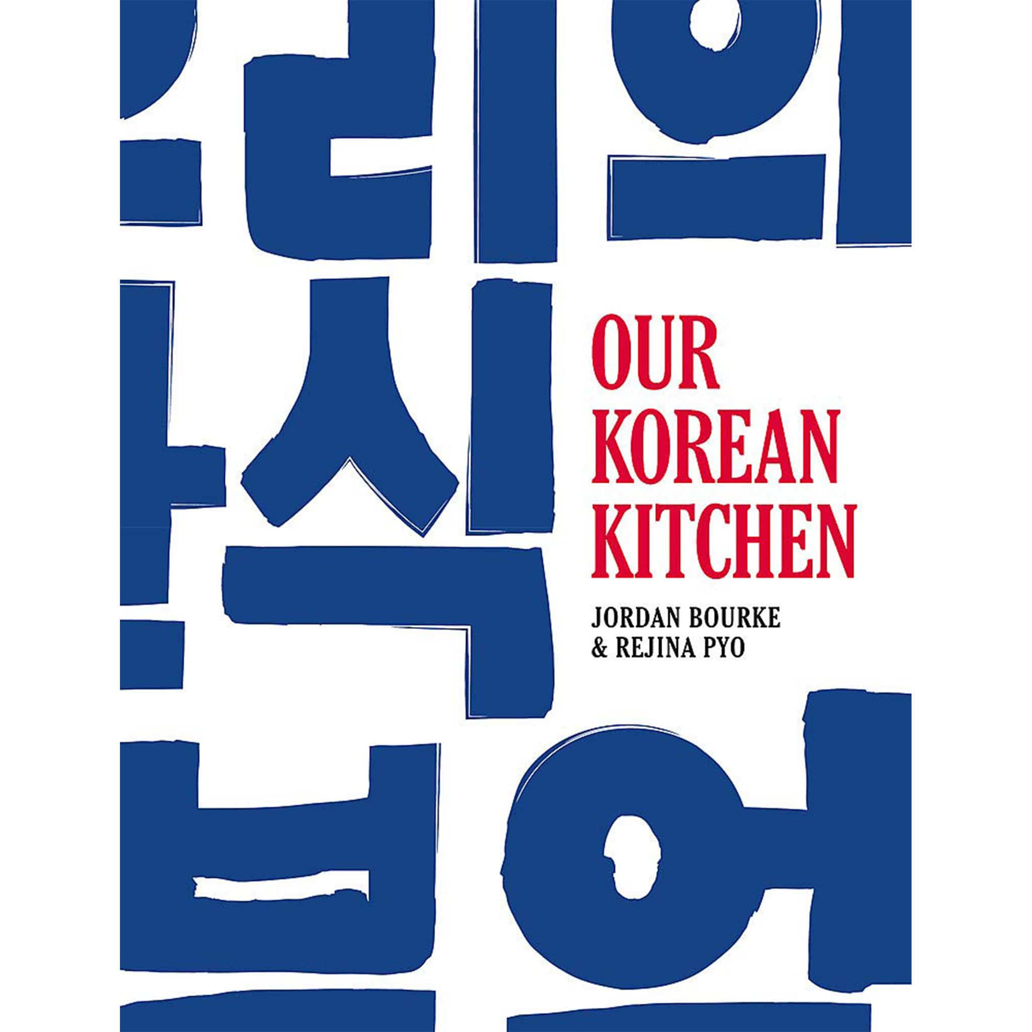 Our Korean Kitchen by Jordan Bourke & Rejina Pyo