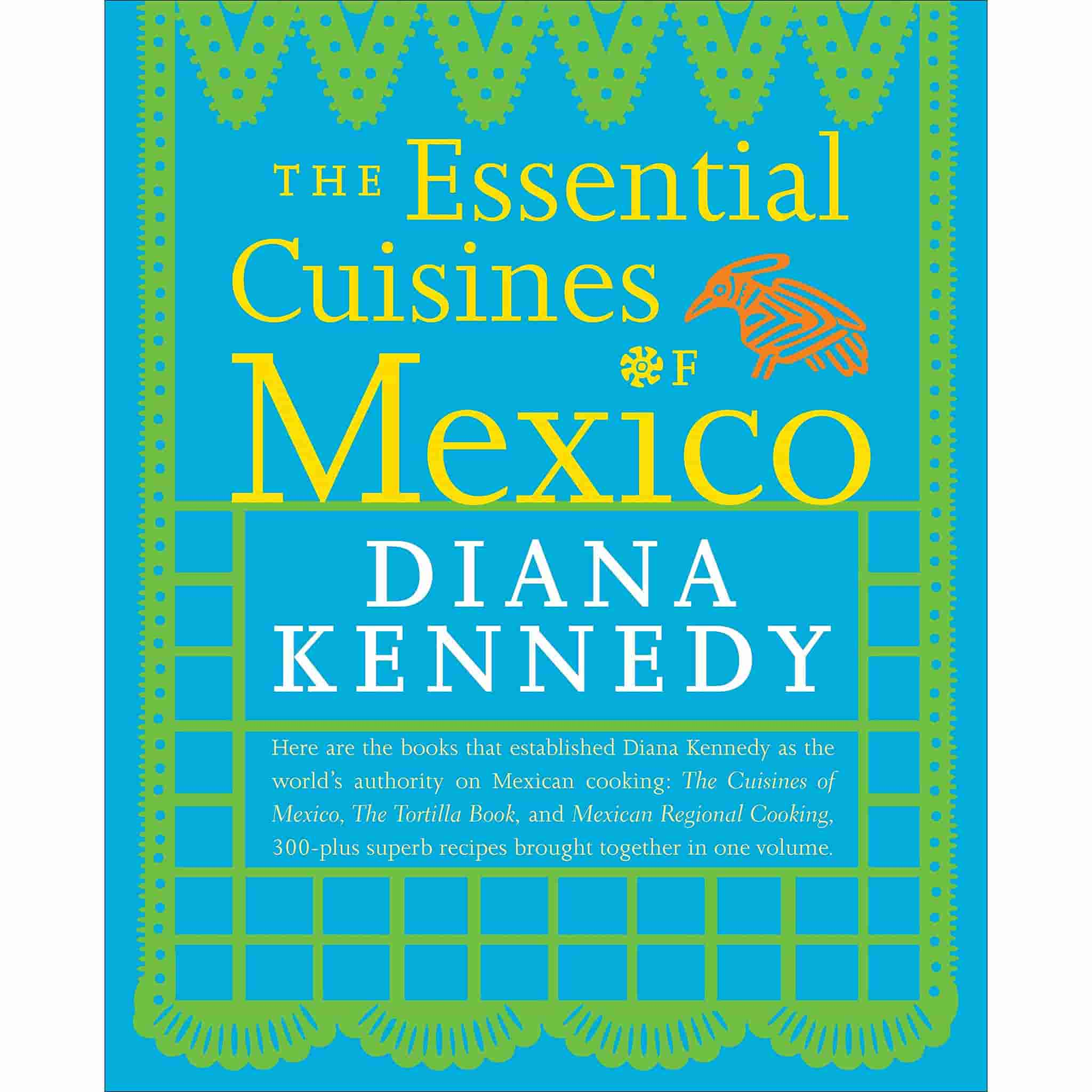 Essential Cuisines Of Mexico by Diana Kennedy