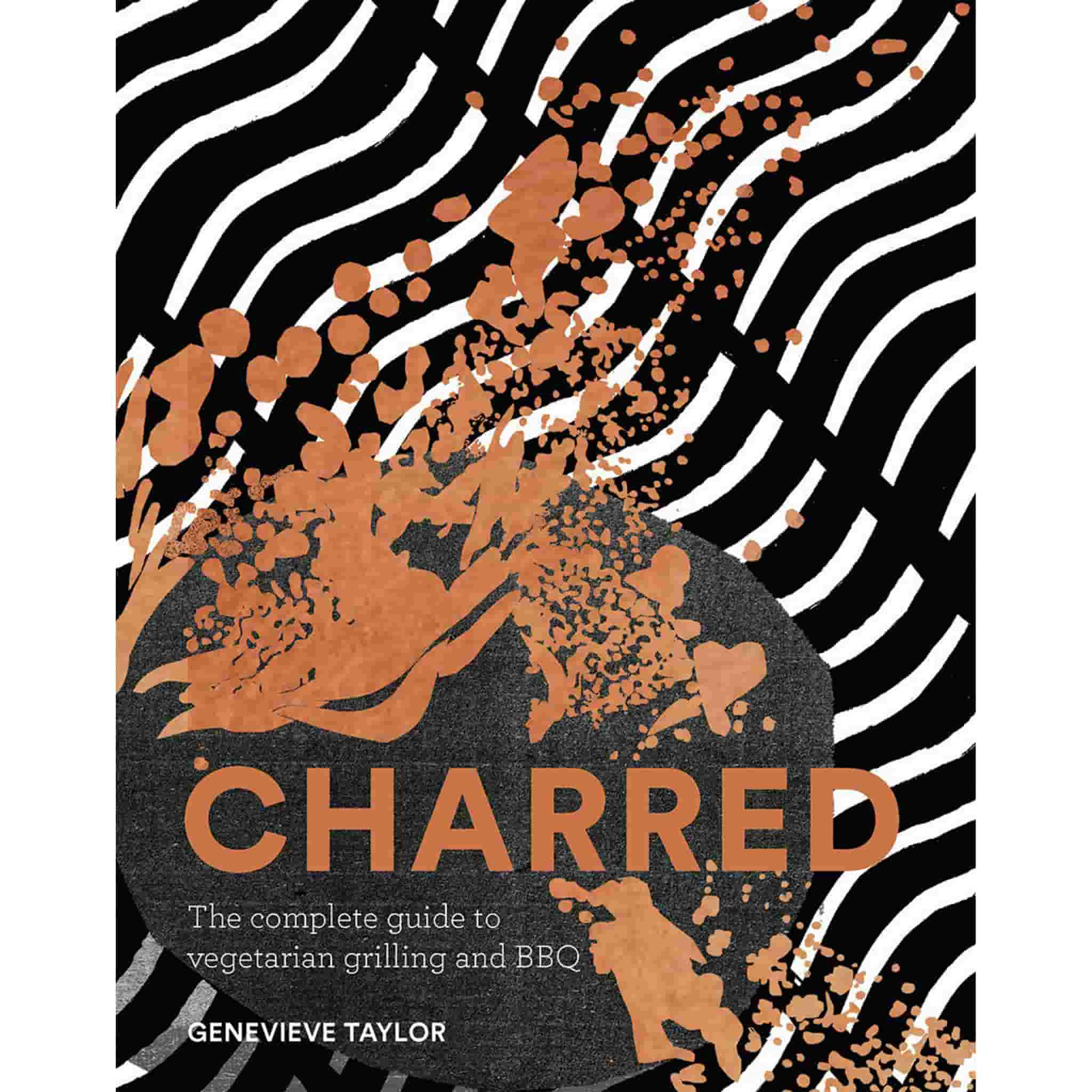 Charred: The complete guide to vegetarian grilling and barbecue
