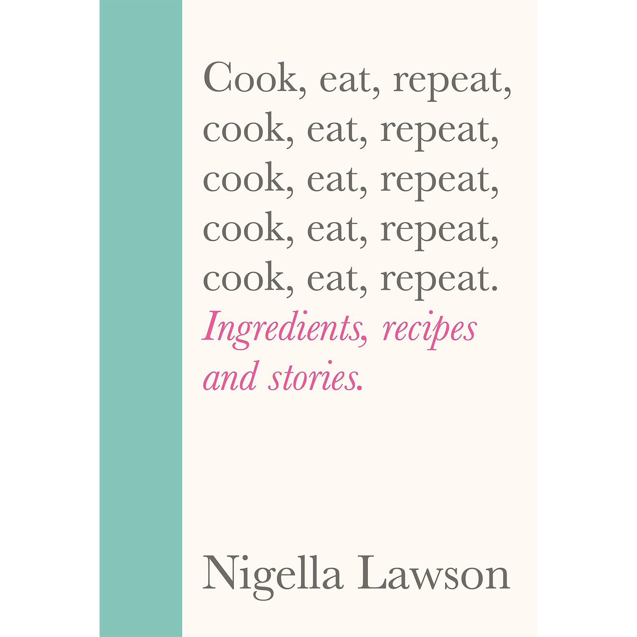 Cook, Eat, Repeat by Nigella Lawson