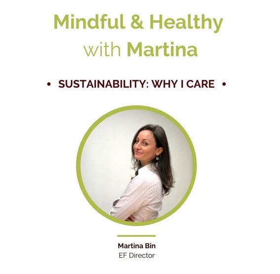 Mindful & Healthy with Martina - Sustainability: Why I Care