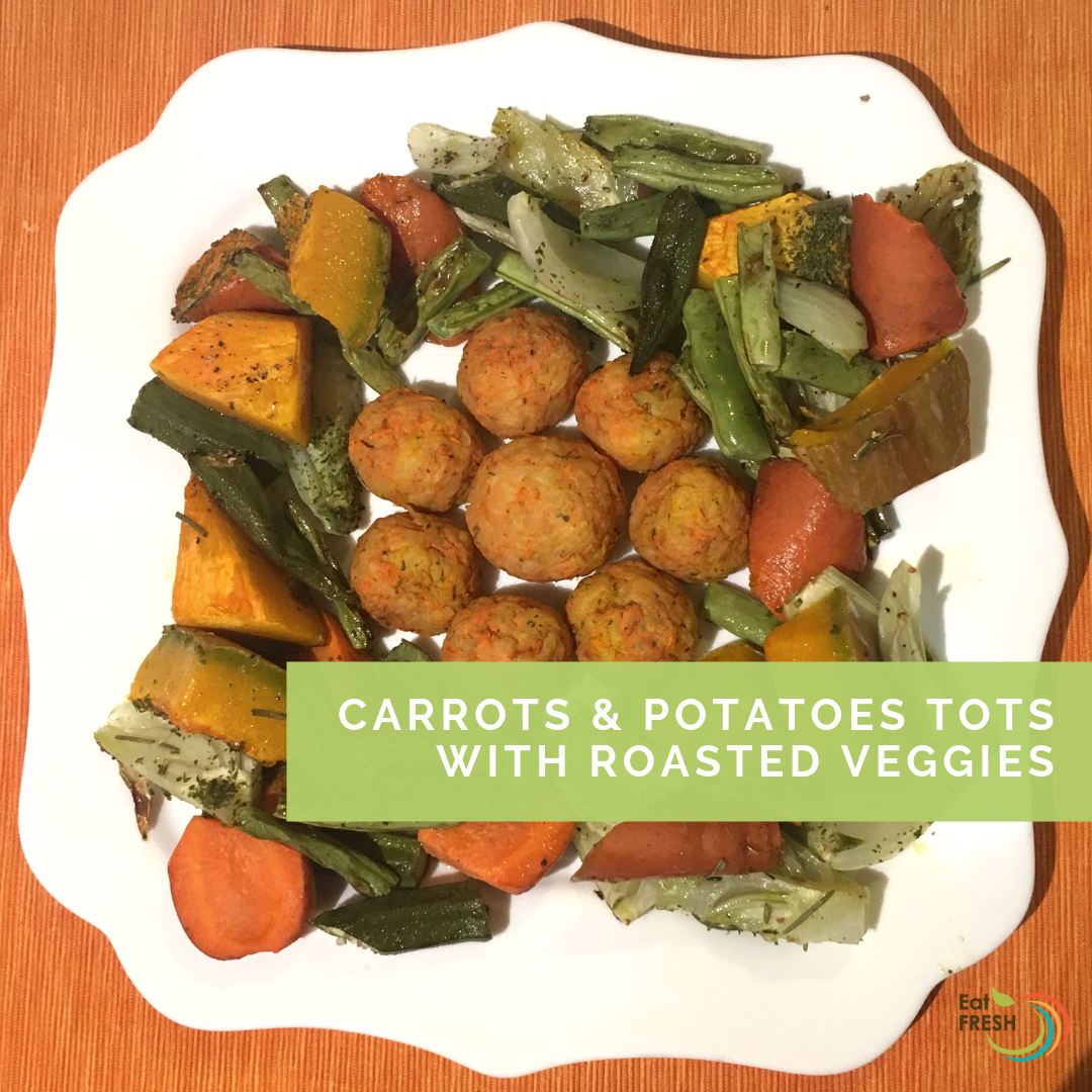 Carrots & Potatoes Tots with Roasted Veggies