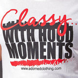 Classy With Hood Moments White T-Shirt