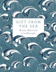 Gift From the Sea, by Anne Morrow Lindbergh.