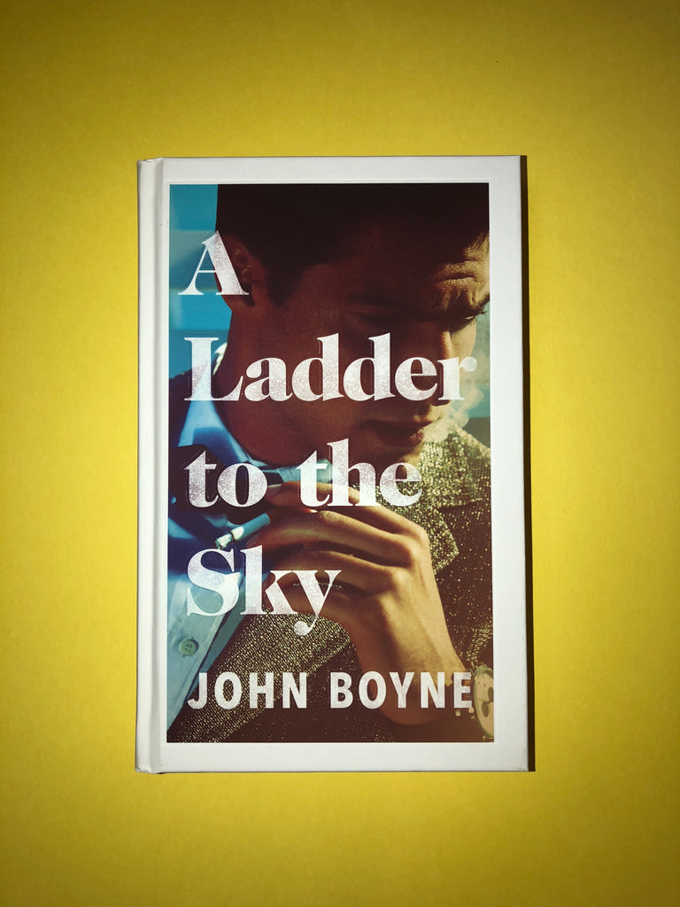 A Ladder to the Sky, by John Boyne ( hardback or paperback)