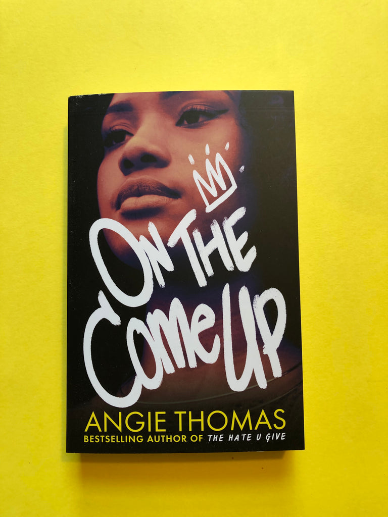 On the Come Up by Angie Thomas ( paperback Feb 2019)