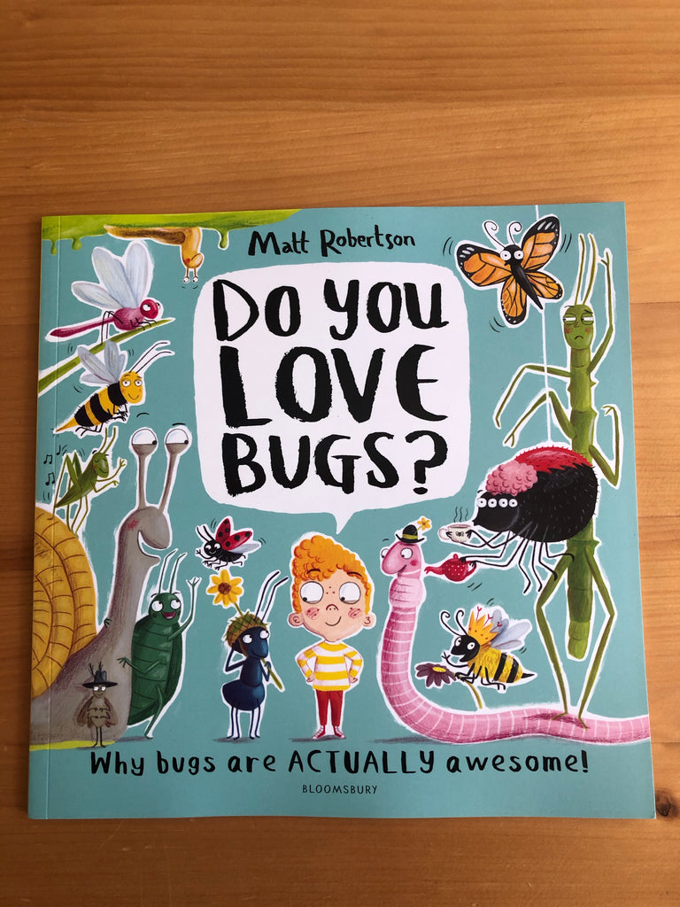 Do You Love Bugs by Matt Robertson