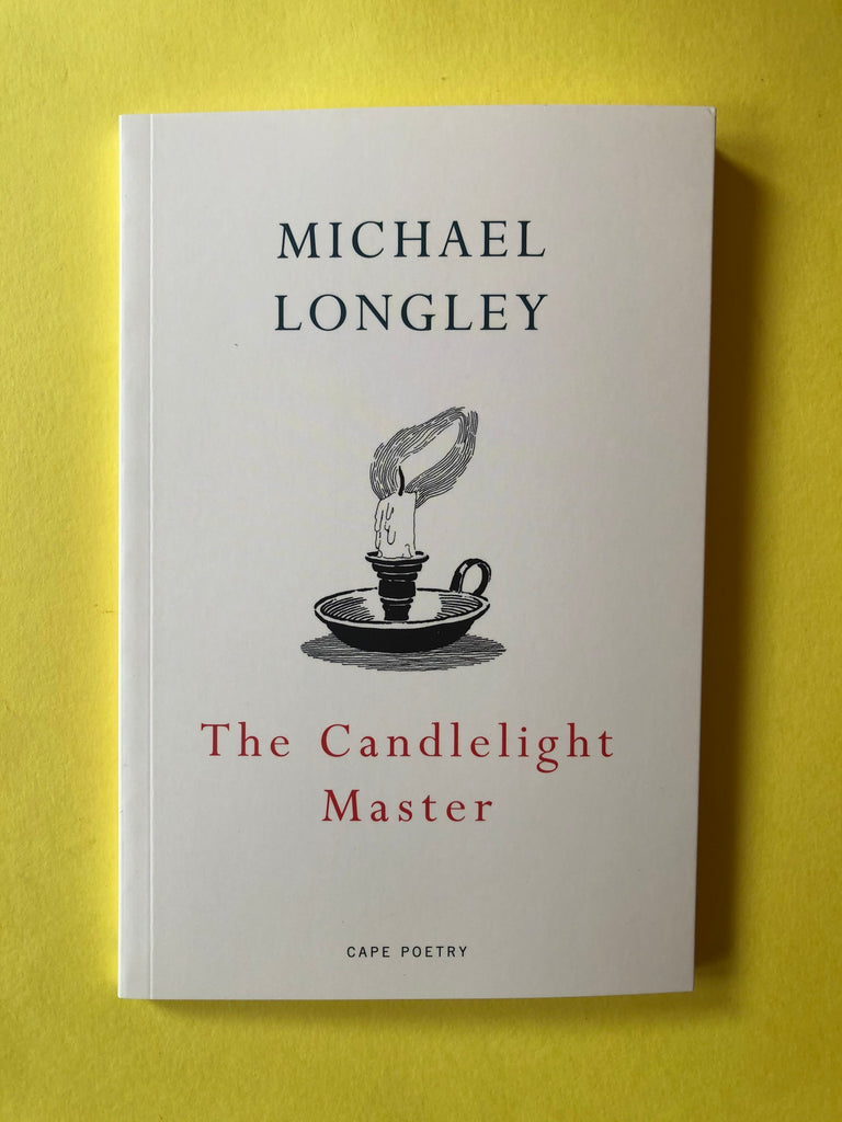 Michael Longley The Candlelight Master