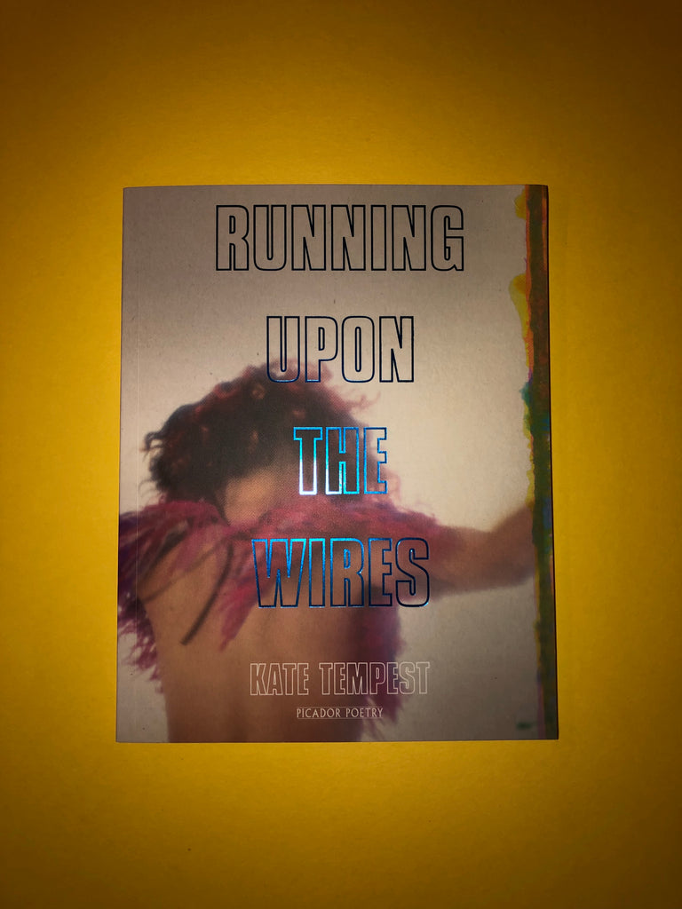 Running Upon The Wires, by Kate Tempest