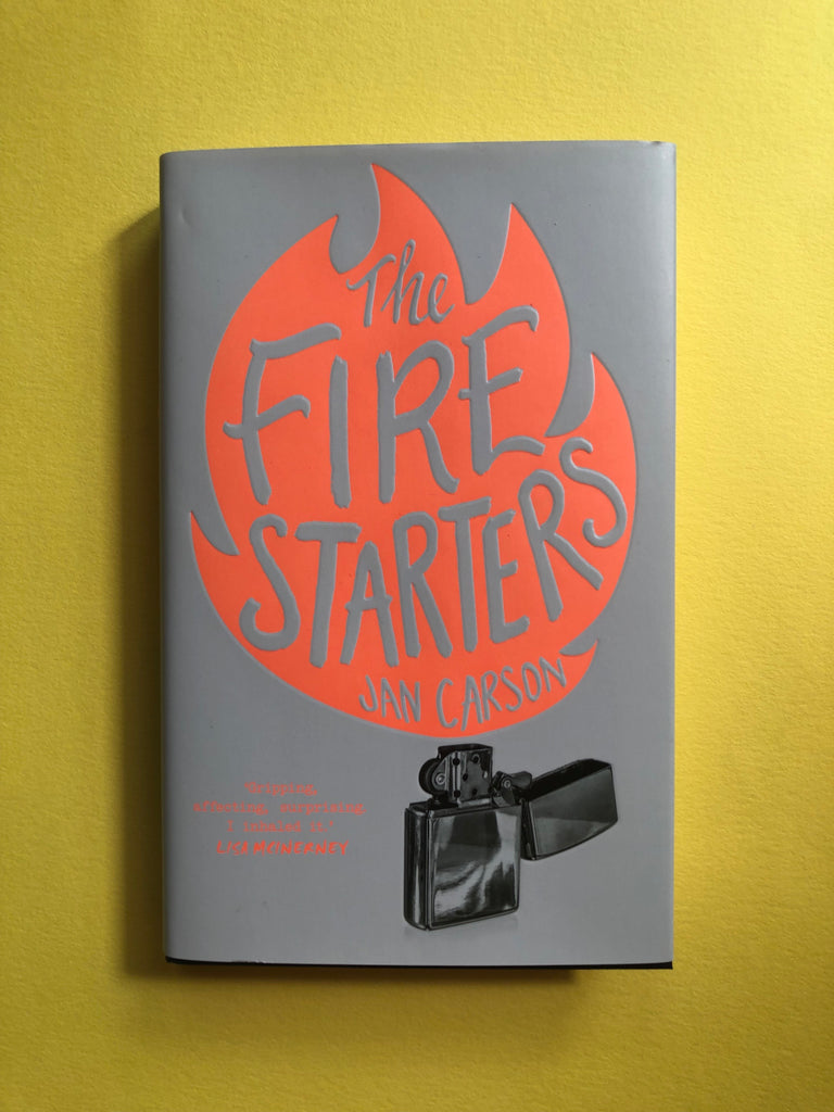 The Fire Starters, Jan Carson ( hardback April 2019)