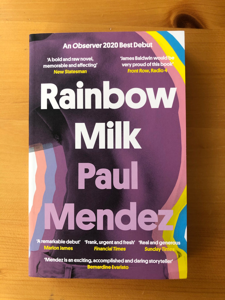 Rainbow Milk, Paul Mendez ( pb Feb 2021)